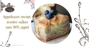 Appeltaart recept zonder suiker met 90% appel